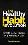 The Healthy Habit Revolution by Derek Doepker