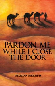 Pardon Me While I Close The Door by Marjan Sierhuis