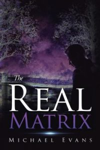 The Real Matrix by Michael Evans
