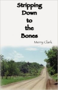 Stripping Down to the Bones by Merry Clark