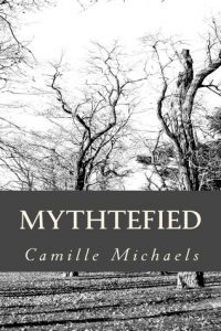 Mythtefied by Camille Michaels