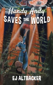 Handy Andy Saves the World by E.J. Altbacker