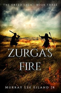 Zurga's Fire (The Orfeo Saga Book 3) by Murray Lee Eiland Jr.