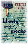 Liberty and Means by Kristin Dow
