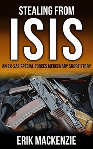 Stealing from Isis by Erik Mackenzie