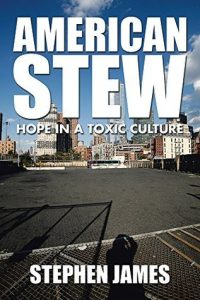 American Stew: Hope in a Toxic Culture