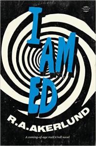 I Am Ed by R A Akerlund