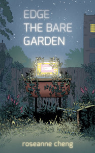 Edge the Bare Garden by Roseanne Cheng