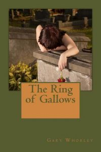 The Ring of Gallows by Gary Whorley
