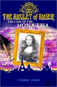 The Case of the Mona Lisa (The Amulet of Amser Book 1) by Yvonne Jones
