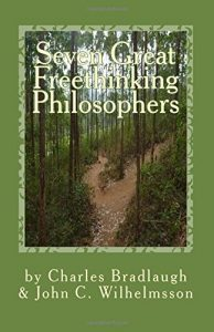 Seven Great Freethinking Philosophers by John C. Wilhelmsson