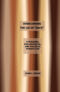 "Overcoming the Lie of ""Race"" by John L. Hodge"