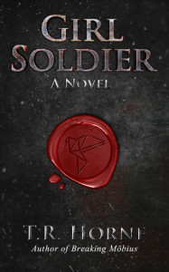 Girl Soldier by T. R. Horne