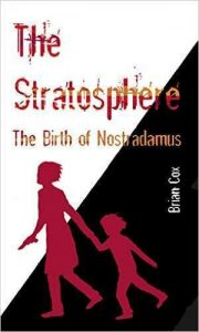 The Stratosphere: The Birth of Nostradamus by Brian Cox