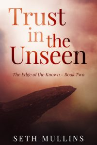 Trust in the Unseen (The Edge of the Known Book 2)
