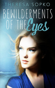 Bewilderments of the Eyes by Theresa Sopko