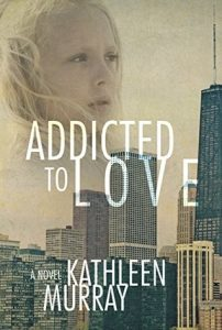 Addicted to Love by Kathleen Murray