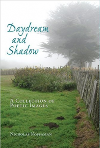 Daydream and Shadow: A Collection of Poetic Images by Nicholas Nossaman