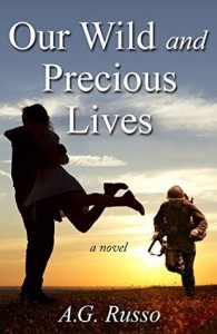 Our Wild and Precious Lives by A.G. Russo