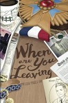 When Are You Leaving by Melissa Powell Gay