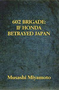 602 Brigade: If Honda Betrayed Japan