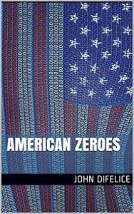 American Zeroes by John DiFelice
