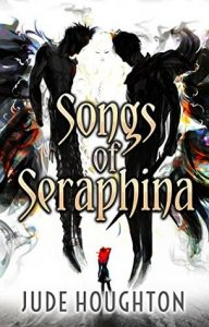 Songs of Seraphina by Jude Houghton