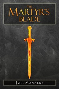 The Martyr's Blade by Joel Manners