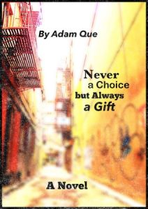 Never A Choice But Always A Gift by Adam Que