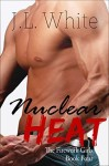 Nuclear Heat (Firework Girls Book 4) by J.L. White