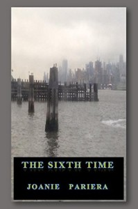 The Sixth Time: A Psychological Thriller by Joanie Pariera
