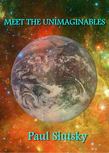 Meet the Unimaginables by Paul Slutsky