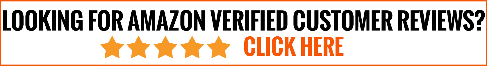 Looking for Amazon Verified Customer Reviews? Click Here!