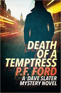 Death of a Temptress (A Dave Slater Mystery Novel Book 1) by Peter Ford
