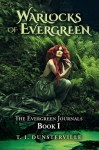 Warlocks of Evergreen: The Evergreen Journals Book I by T.I. Dunsterville
