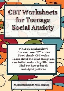 CBT Worksheets for Teenage Social Anxiety: A CBT Workbook to Help You Record Your Progress Using CBT for Social Anxiety by Dr. James Manning & Dr. Nicola Ridgeway