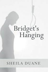 Bridget's Hanging by Sheila Duane