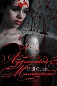 Aggravated Momentum by Didi Oviatt