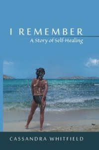 I Remember: A story of self-love by Cassandra Whitfield