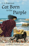 Cat Born to the Purple by C.L. Francisco