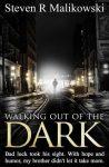 Walking Out of the Dark by Steven Malikowski