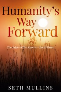 Humanity's Way Forward (The Edge of the Known Book 3) by Seth Mullins
