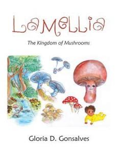 Lamellia: The Kingdom of Mushrooms by Gloria David Gonsalves