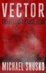 Vector: Tradecraft: Phase Zero by Michael Shusko