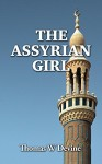 The Assyrian Girl by Thomas W. Devine