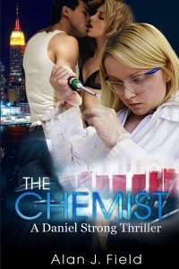 The Chemist (Daniel Strong Book 1) by Alan Field