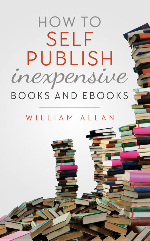 How to Self Publish Inexpensive Books and Ebooks