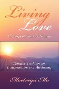 Living Love: The Yoga of Yama & Niyama