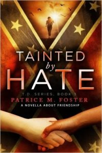Tainted by Hate (T. D. Book 3) by Patrice M. Foster