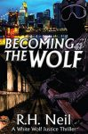 Becoming the Wolf by R.H. Neil